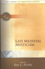 Late Medieval Mysticism: The Library of Christian Classics  -     Edited By: Ray C. Petry     By: Ray C. Petry, ed.