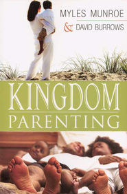 Kingdom Parenting  -     By: Myles Munroe, Dave Barrows