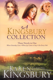 A Kingsbury Collection: Three Novels in One: Where Yesterday Lives, When Joy Came to Stay, On Every Side  -              By: Karen Kingsbury
