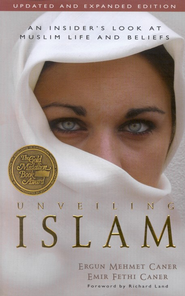 Unveiling Islam: Updated and Expanded Edition  -     By: Ergun Mehmet Caner, Emir Fethi Caner