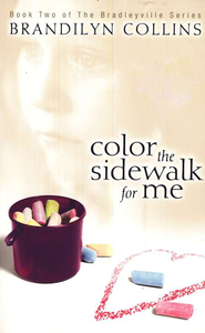 Color the Sidewalk for Me, Bradleyville Series #2   -     By: Brandilyn Collins