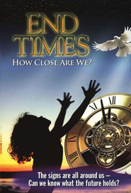End Times: How Close Are We? DVD   -