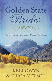 Golden State Brides -eBook   -     By: Keli Gwyn, Erica Vetsch