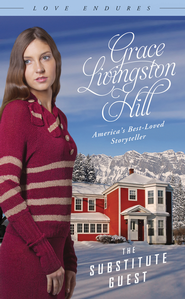 The Substitute Guest - eBook  -     By: Grace Livingston Hill