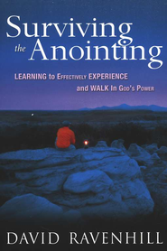 Surviving the Anointing   -              By: David Ravenhill