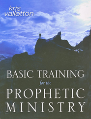 Basic Training For The Prophetic Ministry  -     By: Kris Vallotton