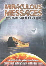 Miraculous Messages: From Noah's Flood to the End Times   -
