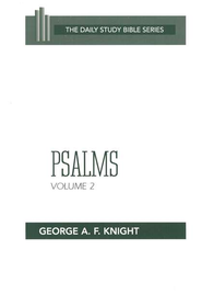 Psalms, Volume 2: New Daily Bible Study [NDSB]   -     By: George A.F. Knight