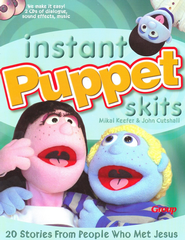 Instant Puppet Skits: 20 Stories From People Who Met Jesus  -     By: John Cutshall, Mikal Keefer