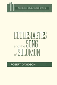 Ecclesiastes & Song of Solomon: New Daily Study Bible [NDSB]  -              By: Robert Davidson