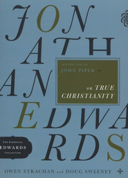 Jonathan Edwards on True Christianity - Slightly Imperfect  -