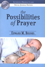 The Possibilities of Prayer, Special Journal Edition   -     By: E.M. Bounds