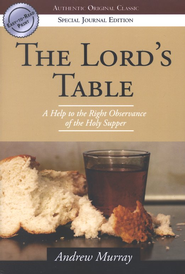 The Lord's Table  -     By: Andrew Murray