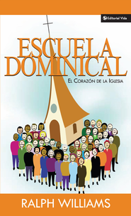 Escuela Dominical: El corazon de la iglesia - eBook  -     By: Ralph Williams