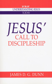 Jesus' Call to Discipleship   -     By: James D.G. Dunn