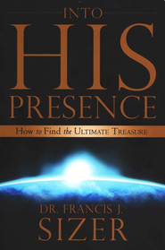 Into His Presence  -     By: Frank Sizer