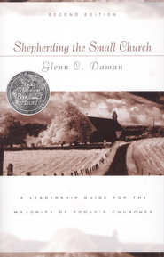 Shepherding the Small Church, Second Edition   -              By: Glenn C. Daman