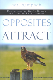 Opposites Attract: Understanding God's Design for Lasting Relationships  -     By: Carl Hampsch