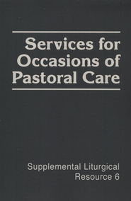 Services for Occasions of Pastoral Care  -