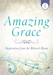 Amazing Grace: Inspiration from the Beloved Hymn - eBook  -     By: Jennifer Hahn