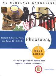 Philosophy Made Simple, Revised           -     By: Richard Popkin, Avrum Stroll