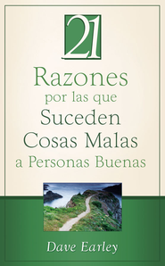 21 Razones por las que Suceden Cosas Malas a Personas Buenas: 21 Reasons Bad Things Happen to Good People - eBook  -     By: Dave Earley