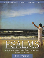 Psalms: Authentic Worship for Today's Women  -              By: Sue Edwards