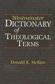 Westminster Dictionary of Theological  Terms  -     By: Donald K. McKim