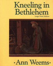 Kneeling in Bethlehem - Large Print edition   -     By: Ann Weems