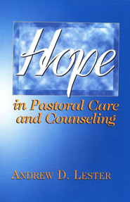 Hope in Pastoral Care & Counseling  -     By: Andrew D. Lester