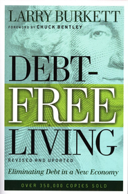 Debt-Free Living: Eliminating Debt in a New Economy  -     By: Larry Burkett