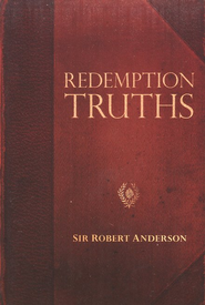 Sir Robert Anderson Classic Library Series: Redemption of Truths  -     By: Sir Robert Anderson