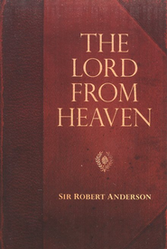 Sir Robert Anderson Classic Library Series: The Lord From Heaven  -     By: Sir Robert Anderson