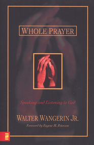 Whole Prayer  -              By: Walter Wangerin Jr.