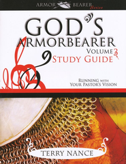 God's Armor Bearer, Volume 3: Study Guide - Running With Your Pastor's Vision  -              By: Terry Nance