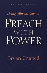 Using Illustrations to Preach with Power   -     By: Bryan Chapell