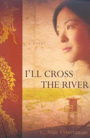 I'll Cross the River  -     By: C. Hope Flinchbaugh