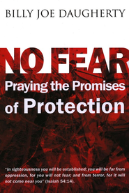 No Fear: Praying the Promise of Protection  -     By: Billy Joe Daugherty