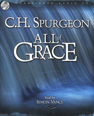All of Grace - audiobook on CD  -              By: Charles H. Spurgeon