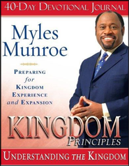 Kingdom Principles: Preparing for Kingdom Experience and Expansion (Study Guide)  -     By: Myles Munroe