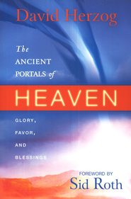 The Ancient Portals of Heaven  -     By: David Herzog