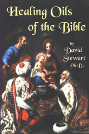 Healing Oils of the Bible   -     By: David Stewart