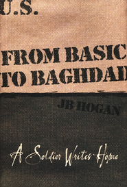 From Basic to Baghdad   -     By: J.B. Hogan