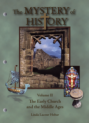 The Mystery Of History, Volume 2: The Early Church and  the Middle Ages  -              By: Linda Lacour Hobar