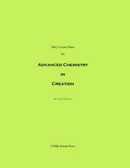 Daily Lesson Plans for Exploring Creation with Advanced Chemistry (1st Edition)  -     By: Lynn Ericson
