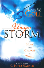 Prayer Storm: The Hour That Changes the World  -     By: James W. Goll