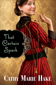 That Certain Spark - eBook  -     By: Cathy Marie Hake