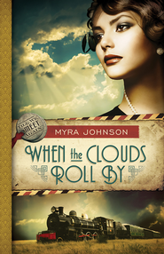 When the Clouds Roll By, Till We Meet Again Series #1 -eBook   -     By: Myra Johnson