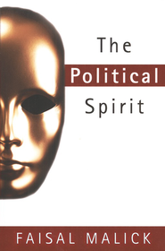 The Political Spirit: How Political Spirits Control and Govern People-and How You Can Overcome Them  -     By: Faisal Malick