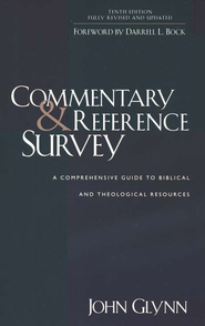 Commentary & Reference Survey: A Comprehensive Guide to Biblical and Theological Resources, 10th Edition  -     By: John Glynn